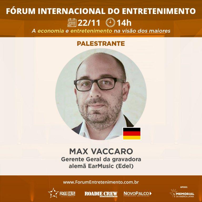 Max Vaccaro, Gerente Geral da earMUSIC participará de Fórum Internacional do Entretenimento, que fala sobre retomada do showbizz pós-Covid 19