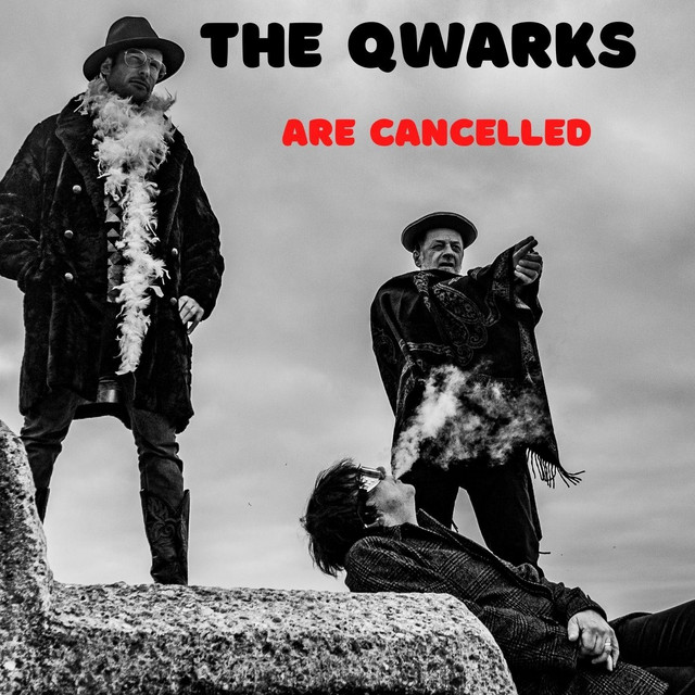 The Qwarks Are Cancelled