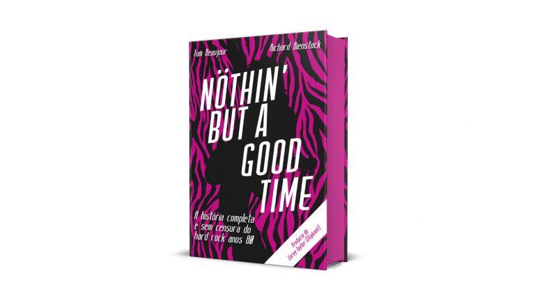 Nothin' But a Good Time: livro conta a história completa e sem censura do Hard Rock nos anos 80